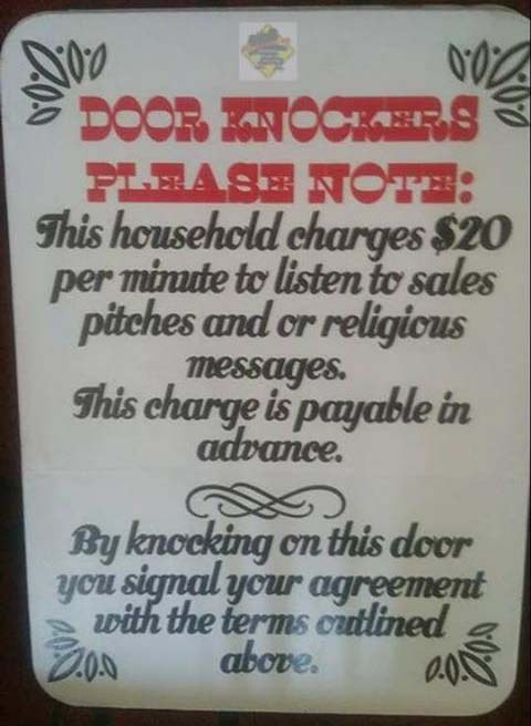 Image: Door knockers should pay to interrupt us