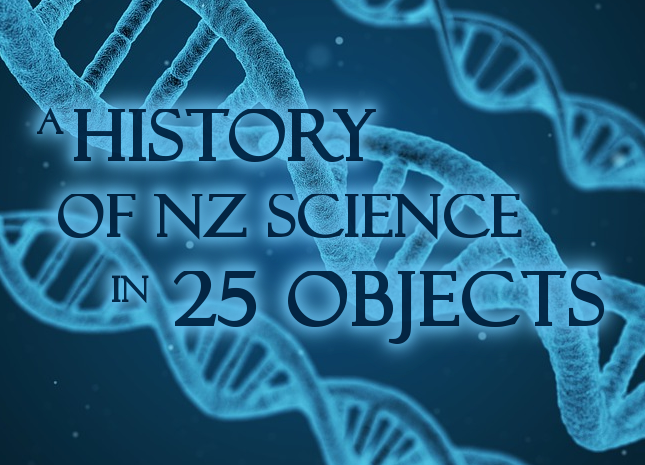 Image: New blog – A History of NZ Science in 25 Objects