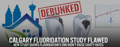 "Anti-fluoride group, Fluoride Action Network, ironically stamps their own critique of the Calgary fluoridation cessation study as ""debunked."""